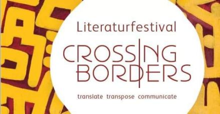 Literaturfestival CROSSING BORDERS: translate-transpose-communicate